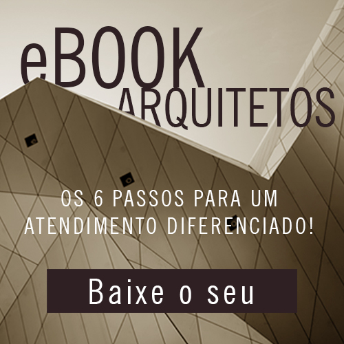 e-book Arquitetos - 6 passos para um Atendimento Diferenciado